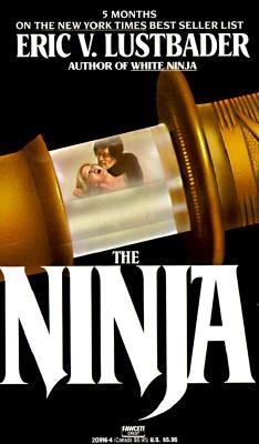 "The Ninja, ""Lustbader, Eric Van"""