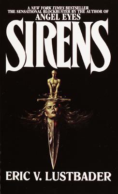 Sirens, Lustbader, Eric V.