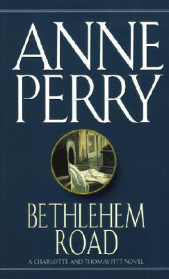 Bethlehem Road, ANNE PERRY