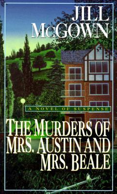 Murders of Mrs. Austin & Mrs. Beale, Jill Mcgown
