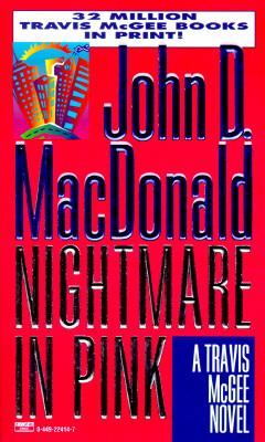 Nightmare in Pink (Travis McGee, No. 2), John D. MacDonald