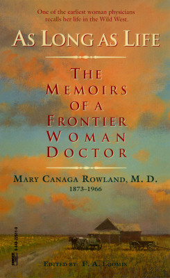 Image for As Long as Life: The Memoirs of a Frontier Woman Doctor