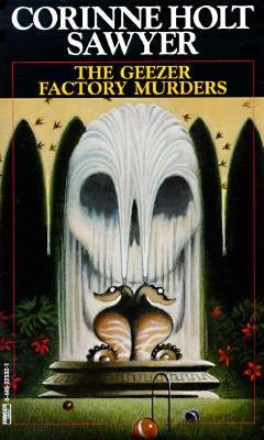Geezer Factory Murders, Sawyer, Corinne Holt