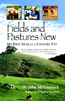 Image for Fields and Pastures New : My First Year as a Country Vet