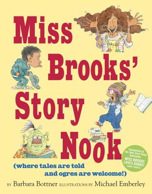 Miss Brooks' Story Nook (where tales are told and ogres are welcome), Bottner, Barbara