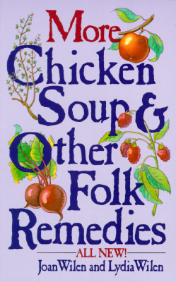 Image for More Chicken Soup and Other Folk Remedies