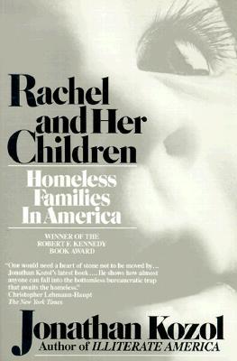 Rachel and Her Children: Homeless Families in America, Jonathan Kozol