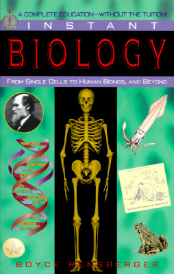 Image for Instant Biology: From Single Cells to Human Beings, and Beyond