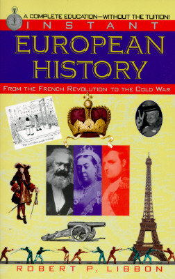 Image for Instant European History: From the French Revolution to the Cold War