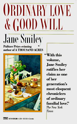 Ordinary Love and Good Will: Two Novellas, Jane Smiley