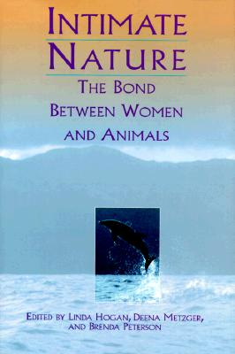 Image for Intimate Nature:  The Bond Between Women and Animals