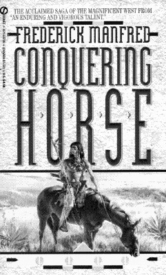 Conquering Horse (Buckskin Man), Frederick Manfred
