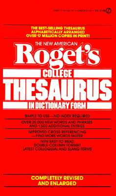 The New American Roget's College Thesaurus in Dictionary Form, New American Revised & Enlarged Edition