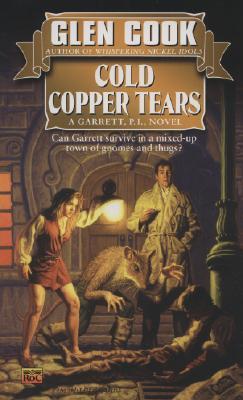 Cold Copper Tears (Garrett Files), Glen Cook
