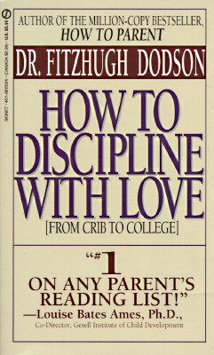Image for How to Discipline With Love: From Crib to College