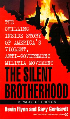 Image for The Silent Brotherhood: The Chilling Inside Story of America's Violent, Anti-Government Militia Movement