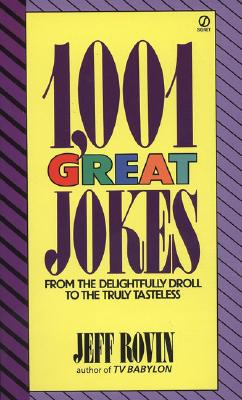 Image for 1001 Great Jokes: From the Delightfully Droll to the Truly Tasteless