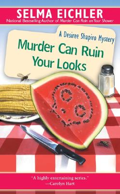 Image for Murder Can Ruin Your Looks (Desiree Shapiro Mystery)