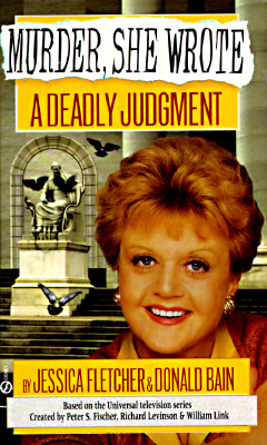 Deadly Judgment : A Murder, She Wrote Mystery, JESSICA FLETCHER