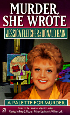 Murder, She Wrote: A Palette for Murder, Fletcher, Jessica; Bain, Donald