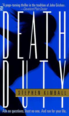 Death Duty, Kimball, Stephen