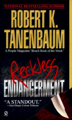 Reckless Endangerment, Tanenbaum, Robert K.