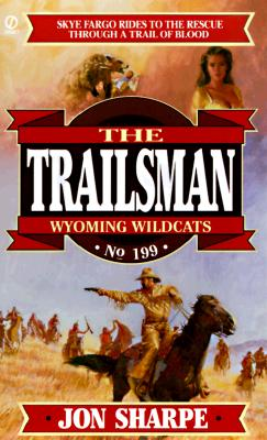 Trailsman 199:  Wyoming Wildcats, Jon Sharpe