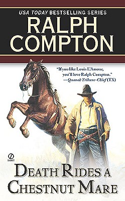 Death Rides a Chestnut Mare (Signet Historical Fiction), RALPH COMPTON