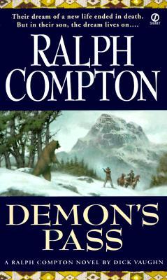 Ralph Compton's Demon's Pass: A Novel by Dick Vaughn, Ralph  Compton, Robert  Vaughan