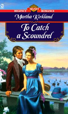 TO CATCH A SCOUNDREL, KIRKLAND, MARTH