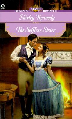 The Selfless Sister (Signet Regency Romance), Shirley Kennedy