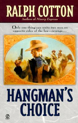 Hangman's Choice, RALPH W. COTTON