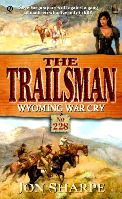 Image for The Trailsman #228: Wyoming War Cry (Trailsman)