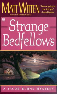 Strange Bedfellows (Jacob Burns Mysteries), Matt Witten