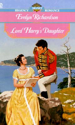 Lord Harry's Daughter (Signet Regency Romance), Evelyn Richardson