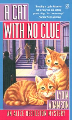 A Cat With no Clue (Alice Nestleton Mystery), Lydia Adamson