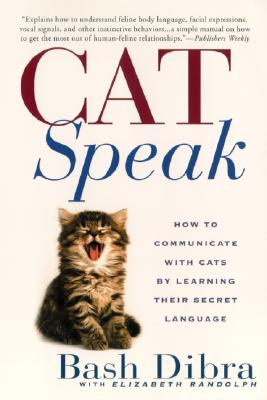 Image for Catspeak:: How To Communicate With Cats By Learning Their Secret Language