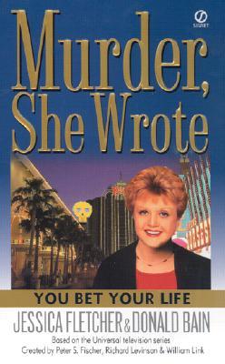 Murder, She Wrote:: You Bet Your Life (Murder She Wrote), JESSICA FLETCHER, DONALD BAIN