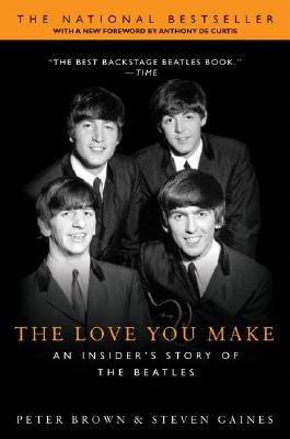 Image for The Love You Make: An Insider's Story of the Beatles