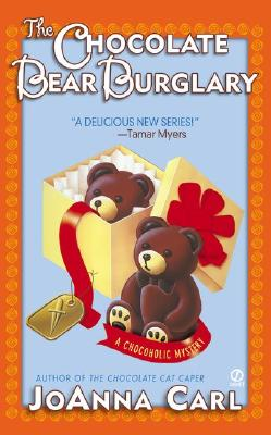The Chocolate Bear Burglary: A Chocoholic Mystery, Carl, Joanna