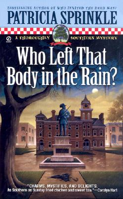Who Left that Body in the Rain? (Thoroughly Southern Mysteries), Patricia  Sprinkle