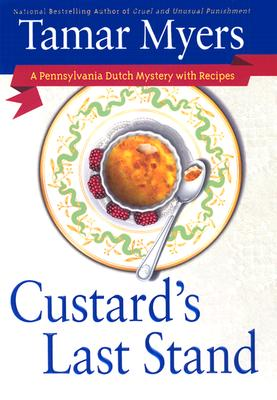 Image for Custard's Last Stand : a Pennsylvania Dutch Mystery with Recipes