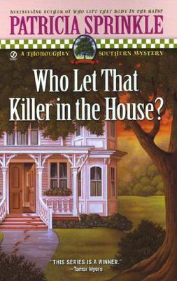 Who Let That Killer in the House: A Thoroughly Southern Mystery, Sprinkle, Patricia