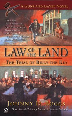 Image for LAW OF THE LAND The Trial of Billy the Kid
