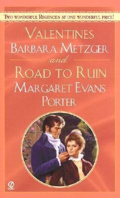 Valentines and the Road to Ruin (Signet Regency Romance), Margaret Evans Porter, Barbara Metzger
