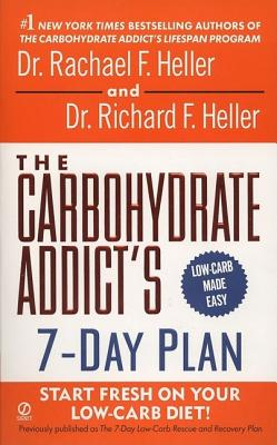 Image for The Carbohydrate Addict's 7-Day Plan: Start Fresh On Your Low-Carb Diet!