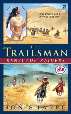 Image for The Trailsman #289: Renegade Raiders (Trailsman)