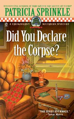 Did You Declare the Corpse?: A Thoroughly Southern Mystery (Thoroughly Southern Mysteries), PATRICIA SPRINKLE