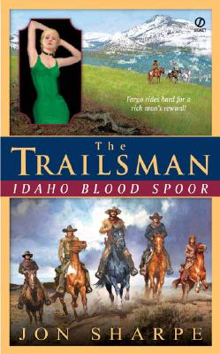 The Trailsman (Giant): Idaho Blood Spoor (Trailsman), JON SHARPE