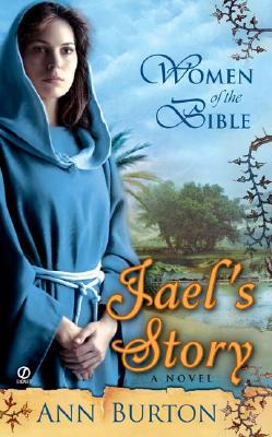 Image for Women of the Bible: Jael's Story: A Novel